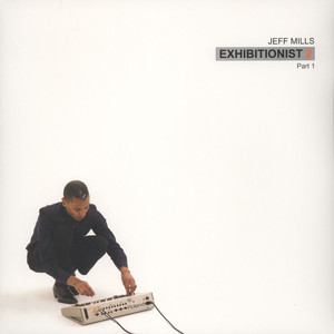 Jeff Mills - Exhibitionist 2 Part 1
