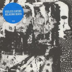 Useless Eaters - Relaxing Death