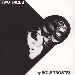 Rolf Trostel - Two Faces