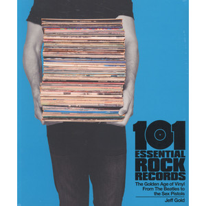 Jeff Gold - 101 Essential Rock Records Paperback Edition