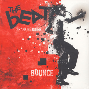 Beat, The - Bounce Feat. Ranking Roger