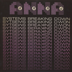 Anna - Systems Breaking Down