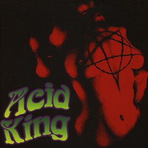 Acid King - Free / Down With The King