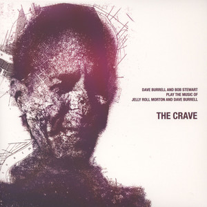 Dave Burrell & Bob Stewart - The Crave: Play The Music Of Jelly Roll Morton & Dave Burrell