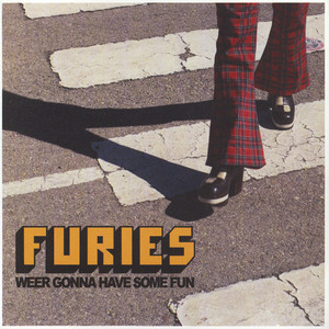 Furies - Weer Gonna Have Some Fun / Nutbush City Limits