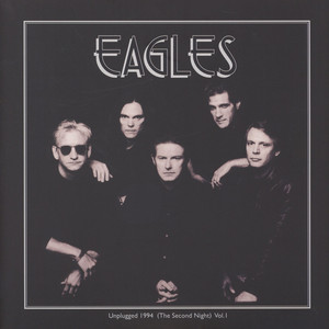 Eagles, The - Unplugged 1994 Volume 1