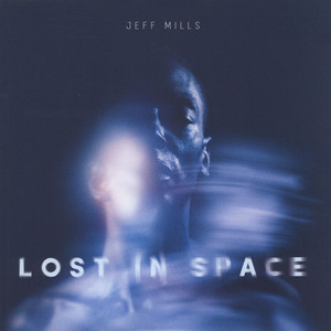 Jeff Mills - Lost In Space