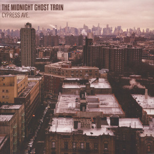 Midnight Ghost Train, The - Cypress Ave.