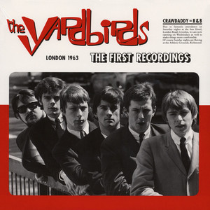 Yardbirds, The - London 1963: The First Recordings!