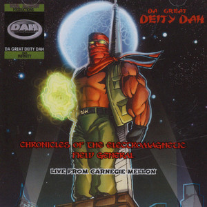 Da Great Deity Dah - The Chronicles Of The Electromagnetic Field General