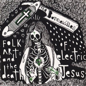 Bonnevilles - The Folk Art And Death Of Electric Jesus Green/Black Vinyl Edition