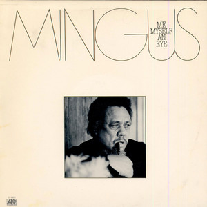 Charles Mingus - Me Myself An Eye