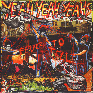 Yeah Yeah Yeahs - Fever To Tell Remastered Edition