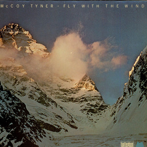 McCoy Tyner - Fly With The Wind