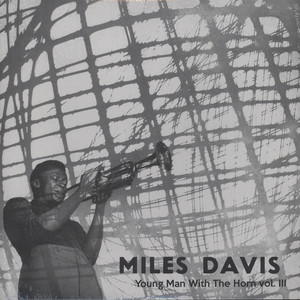 Miles Davis - Young Man With The Horn Volume 3