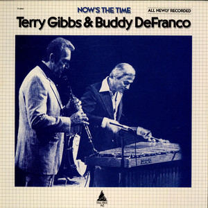 Terry Gibbs / Buddy DeFranco - Now's The Time