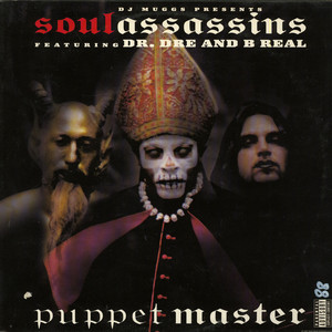 DJ Muggs Presents The Soul Assassins Featuring Dr. Dre And B-Real - Puppet Master