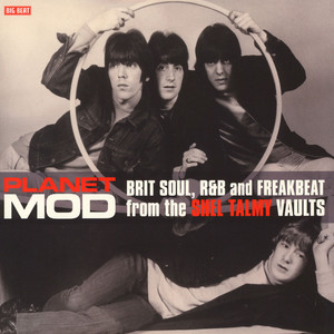 V.A. - Planet Mod - Brit Soul, R&B And Freakbeat From The Shel Talmy Vaults