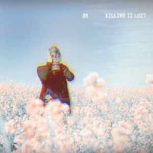 AM - Killing Is Lust EP
