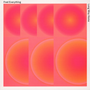 Fred Everything - Long Way Home