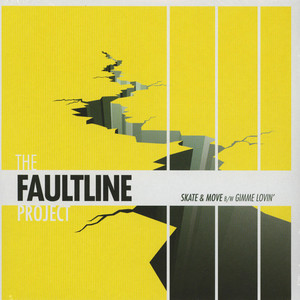 Faultline Project, The - Skate & Move / Gimme Lovin