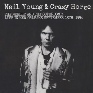 Neil Young - The Needle And The Superdome: Live In New Orleans 1994