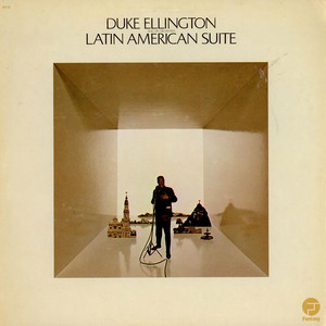 Duke Ellington And His Orchestra - Latin American Suite