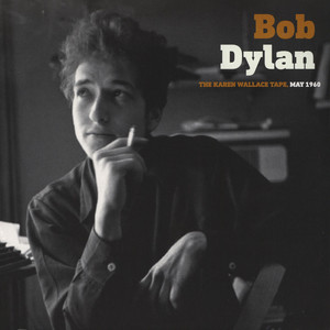 Bob Dylan - The Karen Wallace Tape May 1960