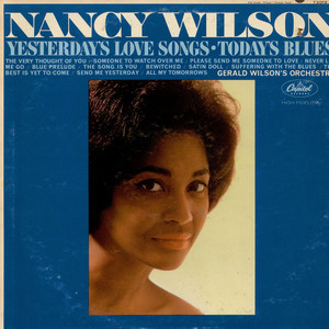 Nancy Wilson / Gerald Wilson Orchestra - Yesterday's Love Songs • Today's Blues
