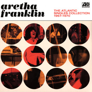 Aretha Franklin - Atlantic Singles Collection 1967-1970