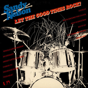 Sandy Nelson - Let The Good Times Rock