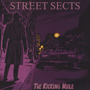 Street Sects - The Kicking Mule