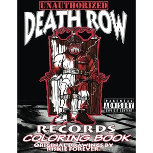 Riskie Forever - Unauthorized Death Row Records Coloring Book