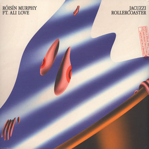 Roisin Murphy - Jacuzzi Rollercoaster Feat. Ali Love / Can't Hang On