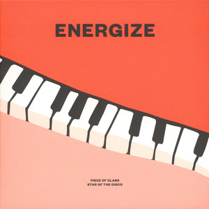 Energize - Piece Of Class / Star Of The Disco
