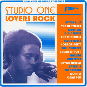 Soul Jazz Records Presents - Studio One Lovers Rock