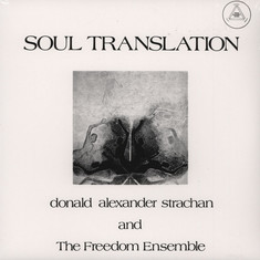 Donald Alexander Strachan & The Freedom Ensemble - Soul Translation: A Spiritual Suite