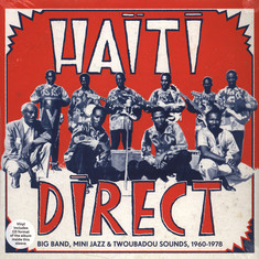 V.A. - Haiti Direct: Big Band, Mini Jazz & Twoubadou Sounds 1960-1978