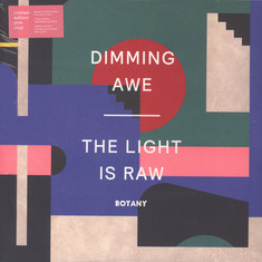 Botany - Dimming Awe: The Light Is Raw