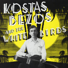 Kostas Bezos & The White Birds - Kostas Bezos & The White Birds