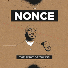 Nonce, The - The Sight Of Things Deluxe Edition
