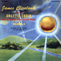 James Cleveland & The Angelic Choir - I Stood On The Banks