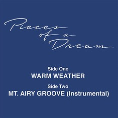 Pieces Of A Dream - Warm Weather / Mt.Airy Groove (Instrumental)