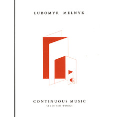 Lubomyr Melnyk - Continuous Music: Selected Works