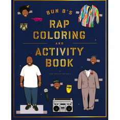 Shea Serrano & Bun B - Bun B's Rap Coloring And Activity Book